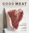 Good Meat: The Complete Guide to Sourcing and Cooking Sustainable Meat - Deborah Krasner, Marcus Nilsson, Bernie Sanders, Senator Bernie Sanders