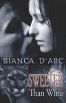Sweeter Than Wine - Bianca D'Arc
