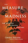 The Measure of Madness: Inside the Disturbed and Disturbing Criminal Mind - Cheryl Paradis, Katherine Ramsland