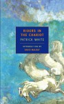 Riders in the Chariot - Patrick White