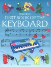 First Book of the Keyboard (Usborne First Music) - John C. Miles