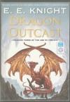Dragon Outcast - E.E. Knight, David Drummond