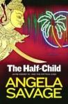 The Half-Child - Angela Savage