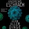 Herr aller Dinge - Andreas Eschbach, Sascha Rotermund, Lübbe Audio