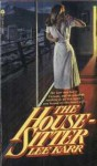 The House-Sitter - Lee Karr