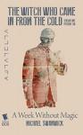 A Week Without Magic - Michael Swanwick