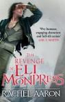 The Revenge of Eli Monpress - Rachel Aaron