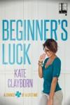 Beginner's Luck - Kate Clayborn