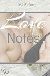 Love Notes: A continuance of the Love, Wrapped, and Burning Souls series - MJ Fields
