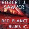 Red Planet Blues - Robert J. Sawyer, Christian Rummel