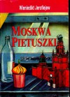 Moskwa Pietuszki - Jerofiejew Wieniedikt, Barbara Dohnalik, Sławomir Rogowski, Krzysztof Gawronkiewicz