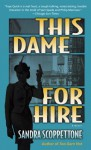 This Dame for Hire - Sandra Scoppettone