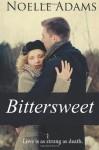 Bittersweet - Noelle Adams