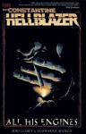 Hellblazer: All His Engines - Mike Carey, Leonardo Manco