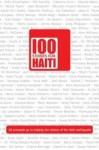 100 Stories for Haiti - Greg McQueen, Nina Adel, Teresa Ashby, Jean Blackwell, Trevor Belshaw, Charlie Berridge, Gillian Best, Victoria Biram, Claudia Boers, Julia Bohanna, Maureen Vincent-Northam, Jason E. Thummel, Robert J. McCarter, Linda Barrett