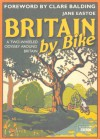 Britain by Bike: A Two-Wheeled Odyssey Around Britain - Jane Eastoe, Clare Balding
