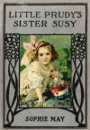 Little Prudy's Sister Susie - Sophie May