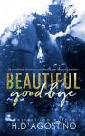 Beautiful Goodbye - Heather D'Agostino