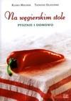 Na węgierskim stole. Pysznie i domowo - Tadeusz Olszański