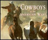 Cowboys of the American West - B. Byron Price