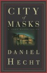 City of Masks - Daniel Hecht