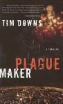 Plague Maker - Tim Downs