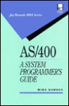 AS/400 a System Programmer's Guide - Mike Dawson