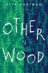 Otherwood - Pete Hautman