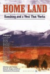 Home Land: Ranching and a West That Works - Laura Pritchett, Richard L. Knight, Jeff Lee