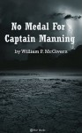 No Medal for Captain Manning - William P. McGivern