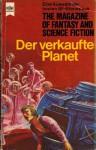 Der verkaufte Planet - Wulf H. Bergner