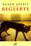 Begeerte - Manon Uphoff