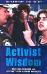 Activist Wisdom: Practical Knowledge and Creative Tension in Social Movements - Sarah Maddison, Sean Scalmer