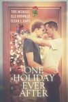 One Holiday Ever After - Elle Brownlee, Elizah J. Davis, Tere Michaels