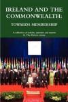 Ireland and the Commonwealth: Towards Membership - Peadar Cassidy, Jerry Walsh, Mary Kenny, John-Paul McCarthy, Bruce Arnold, Robert Martin, Robin Bury, John Erskine, Gordon Lucy, Roy Garland