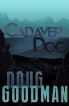 Cadaver Dog - Doug Goodman