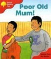 Poor Old Mum! (Oxford Reading Tree, Stage 4, More Storybooks) - Roderick Hunt, Alex Brychta