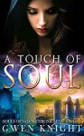 A Touch of Soul - Gwen Knight