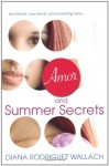 Amor and Summer Secrets - Diana Rodriguez Wallach