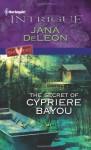 The Secret of Cypriere Bayou - Jana Deleon