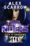 City of Shadows - Alex Scarrow