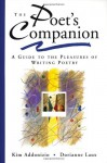 The Poet's Companion: A Guide to the Pleasures of Writing Poetry - Kim Addonizio, Dorianne Laux