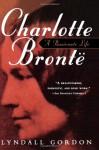 Charlotte Bronte: A Passionate Life - Lyndall Gordon