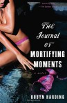 The Journal of Mortifying Moments - Robyn Harding