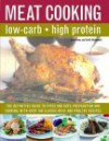 The Low-Carb Cook's Meat Companion: The Definite Guide to Types and Cuts, Preparations and Cooking, with Over 100 Classic Recipes - Keith Richmond, Lucy Knox