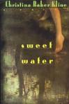 Sweet Water - Christina Baker Kline