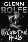 The Haunted Halls - Glenn Rolfe, Robert S. Wilson, Jason Lynch