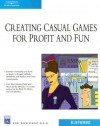 Creating Casual Games for Profit & Fun [With CDROM] - Allen R. Partridge