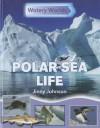 Polar Sea Life - Neil Morris, Jinny Johnson
