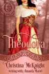 Theodora - Christina McKnight, Amanda Mariel